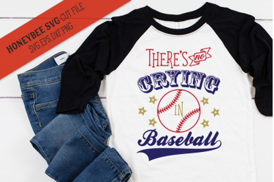 No Crying in Baseball SVG Cut File