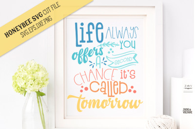 Life Always Offers You a Second Chance SVG Cut File