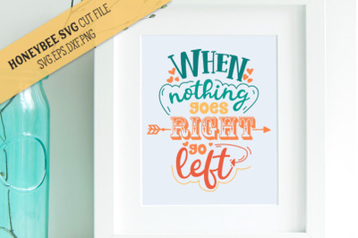 When Nothing Goes Right SVG Cut File
