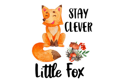 Stay Clever Little Fox, Watercolor Clipart, Sublimation File