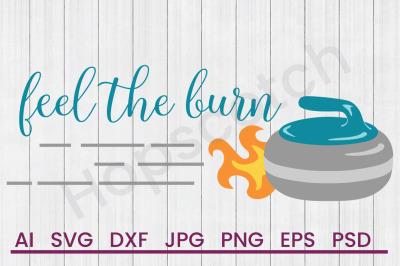 Feel The Burn - SVG File, DXF File