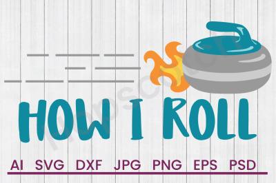 How I Roll - SVG File, DXF File