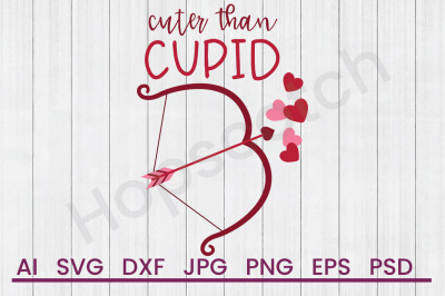 Cuter Than Cupid - SVG File, DXF File