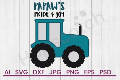 Papaws Pride & Joy - SVG File, DXF File