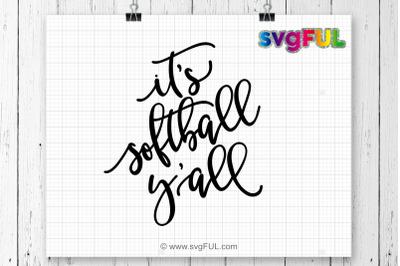 It's Softball Y'all Svg, Softball Svg, Softball Quotes SVG, Svg Files,