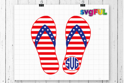 Monogram Patriotic Flip Flops SVG, Fourth of July SVG, 4th of July Svg, Patriotic SVG, America Svg, Cricut Files, Silhouette Files