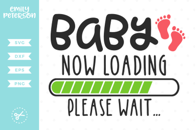 Baby Now Loading Please Wait SVG DXF