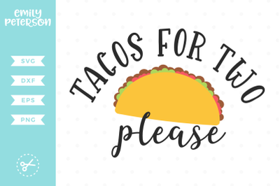Tacos for Two Please SVG DXF
