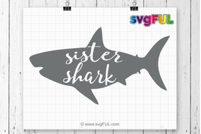Sister Shark Svg, Cricut File, Silhouette Cut Files, Shark Svg, Shark