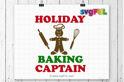 Holiday Baking Captain Svg, Christmas Svg, Baking Svg, Gingerbread Man
