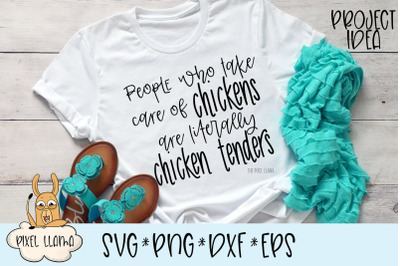 People Who Take Care Of Chickens Are Literally Chicken Tenders SVG
