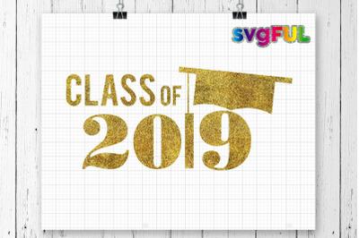 Glitter Class Of 2019, Graduation Svg, Grad Svg, Graduation Shirt, Grad Shirt Printable, Graduation Clipart, Class Of 2019 Printable
