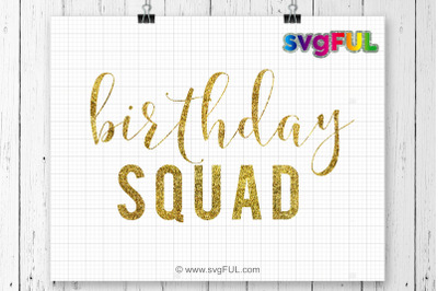 Birthday Squad SVG, Birthday Svg, Svg, Clipart, Svg, Dxf, Pdf, Cricut