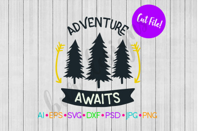 Adventure Awaits SVG, SVG File, DXF