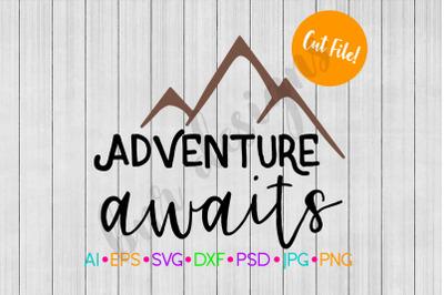 Adventure Awaits SVG, Adventure SVG, SVG File, DXF