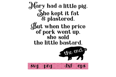 Mary had a little pig.