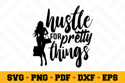 Hustle for pretty things SVG, Boss Lady SVG Cut File n043