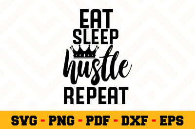 Eat sleep hustle repeat SVG, Boss Lady SVG Cut File n045