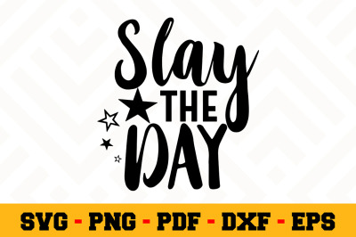 Slay the day SVG, Boss Lady SVG Cut File n046
