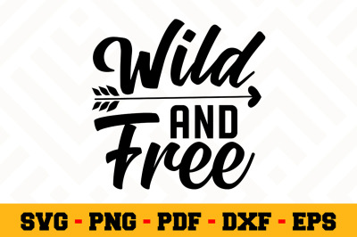 Wild and free SVG, Camping SVG Cut File n049