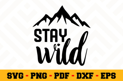 Stay wild SVG, Camping SVG Cut File n051