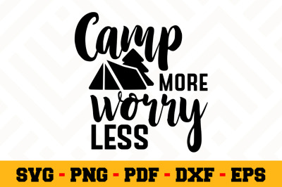 Camp more worry less SVG, Camping SVG Cut File n052