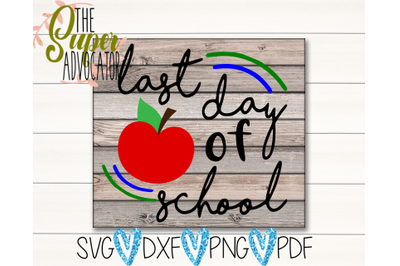 Last Day Of School PDF, PNG, DXF, & SVG Design
