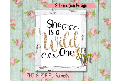 She Is A Wild One Sublimation Design