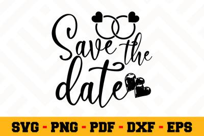Save the date SVG, Wedding SVG Cut File n100