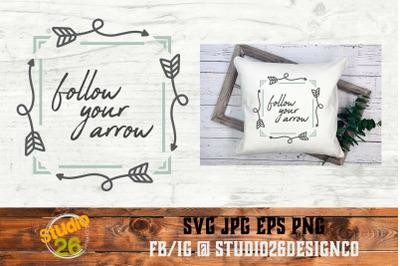 Follow Your Arrow - SVG PNG EPS