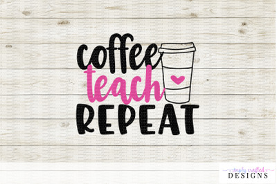 Coffee Teach Repeat SVG DXF Cutting File