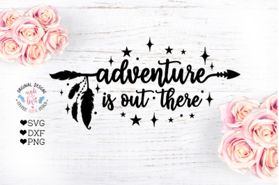 Adventure is Out There - Boho Arrow Cut File