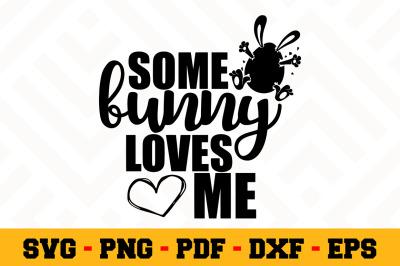 Download Some Bunny Loves Me Svg Easter Svg Cut File N107 Free Free Svg Gallery Download