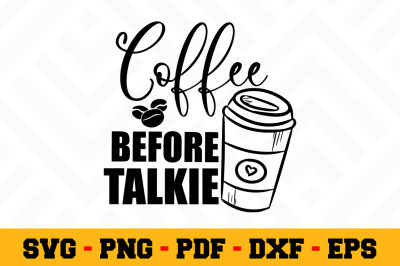 Coffee before talkie SVG, Coffee SVG Cut File n151