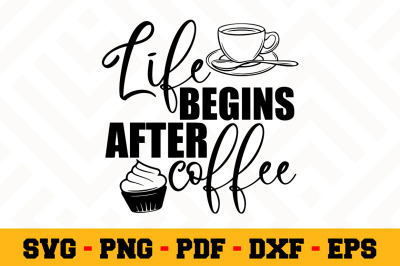 Life begins after coffee SVG, Coffee SVG Cut File n161