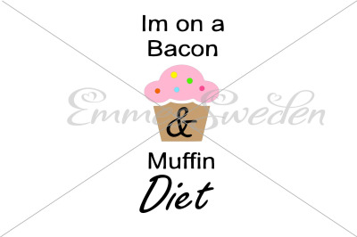 Im on a bacon and muffin diet svg