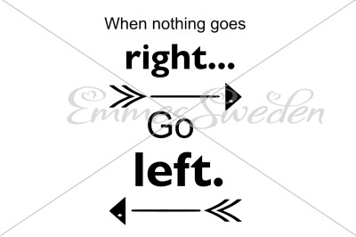 When nothing goes right, go left svg