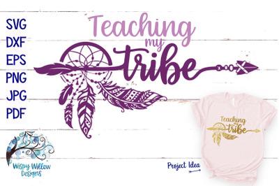Teaching My Tribe | Boho Dreamcatcher Arrow SVG Cut File