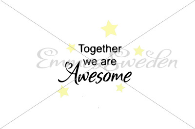 Together we are awesome