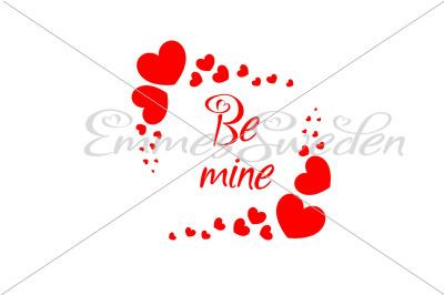 Be mine, valentines day