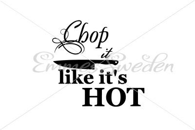 Chop it like it's hot svg