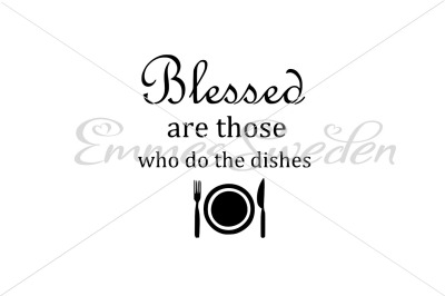 Blessed are those who do the dishes, Kitchen svg