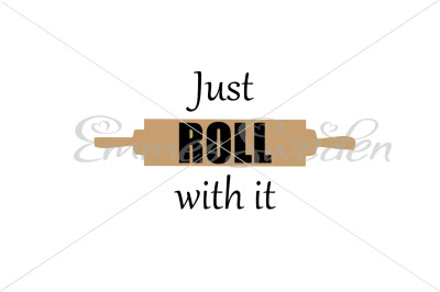 Just roll with it, kitchen svg