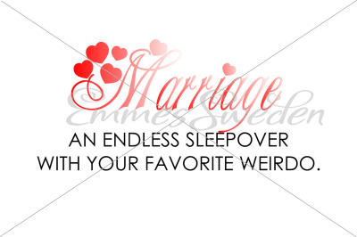 Marriage, an endless sleepover with your favorite weirdo svg