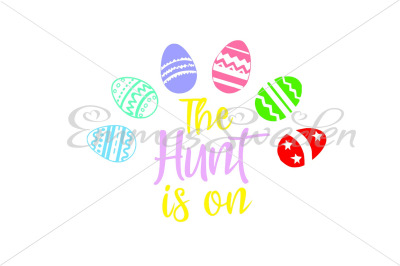 The hunt is on, easter svg