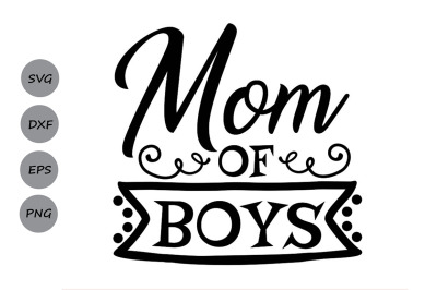 Mom Of Boys Svg, Mother's Day Svg, Mom Life Svg, Mom Svg, Mama Svg.