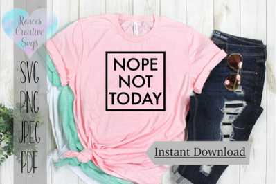 Nope Not Today | Humor SVG | SVG Cutting File