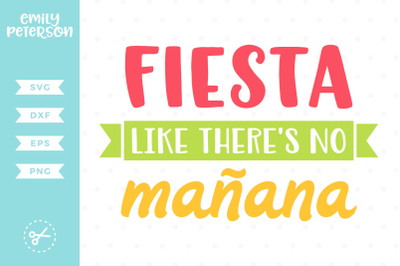 Fiesta Like There's No Manana SVG DXF