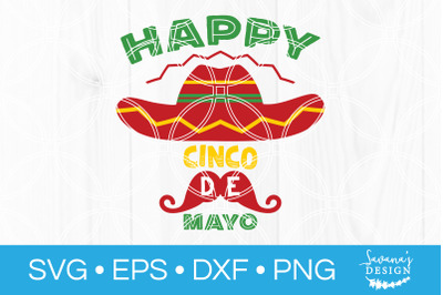 Happy Cinco De Mayo SVG Cut File Mexican Fiesta Sombrero Moustache