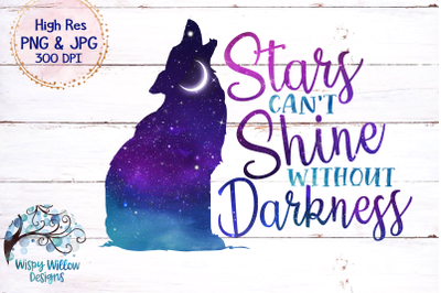 Stars Can't Shine Without Darkness | Space Galaxy Wolf | Sublimation P